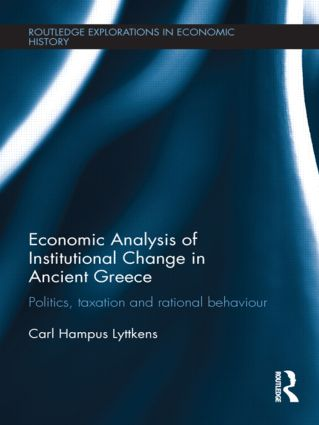 Economic Analysis of Institutional Change in Ancient Greece: Politics, Taxation and Rational Behaviour, 1st Edition (Paperback) book cover