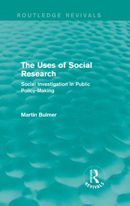 The Uses of Social Research (Routledge Revivals): Social Investigation in Public Policy-Making, 1st Edition (Hardback) book cover