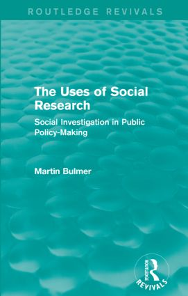 The Uses of Social Research (Routledge Revivals): Social Investigation in Public Policy-Making, 1st Edition (Paperback) book cover