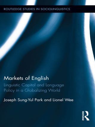 Markets of English: Linguistic Capital and Language Policy in a Globalizing World book cover