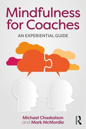 Mindfulness for Coaches: An experiential guide, 1st Edition (Paperback) book cover