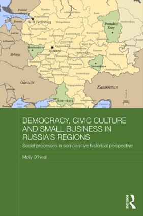 Democracy, Civic Culture and Small Business in Russia's Regions: Social Processes in Comparative Historical Perspective book cover