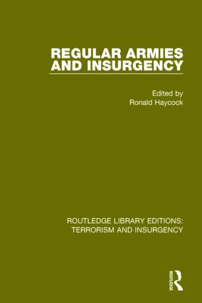 Regular Armies and Insurgency (RLE: Terrorism & Insurgency): 1st Edition (Paperback) book cover