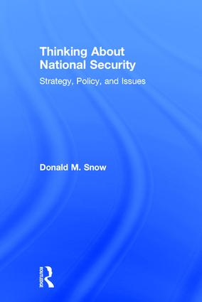 Thinking About National Security: Strategy, Policy, and Issues, 1st Edition (Hardback) book cover