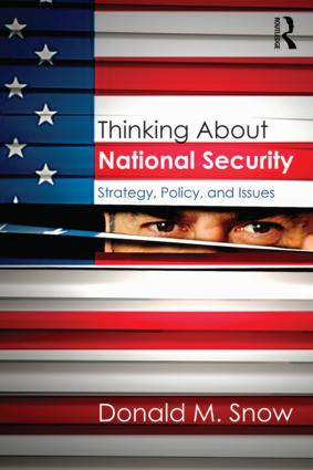 Thinking About National Security: Strategy, Policy, and Issues, 1st Edition (Paperback) book cover