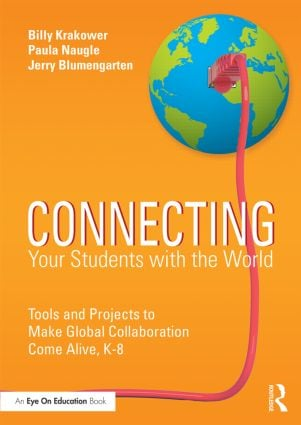 Connecting Your Students with the World: Tools and Projects to Make Global Collaboration Come Alive, K-8 (Paperback) book cover