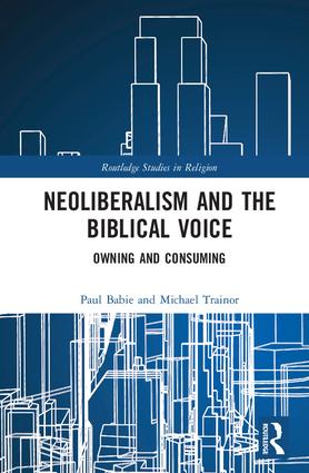 Neoliberalism and the Biblical Voice: Owning and Consuming book cover