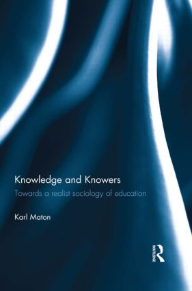 Knowledge and Knowers: Towards a realist sociology of education, 1st Edition (Paperback) book cover