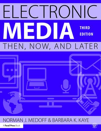 Electronic Media: Then, Now, and Later, 3rd Edition