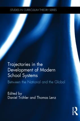 Trajectories in the Development of Modern School Systems: Between the National and the Global, 1st Edition (Hardback) book cover