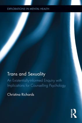 Trans and Sexuality: An existentially-informed enquiry with implications for counselling psychology book cover