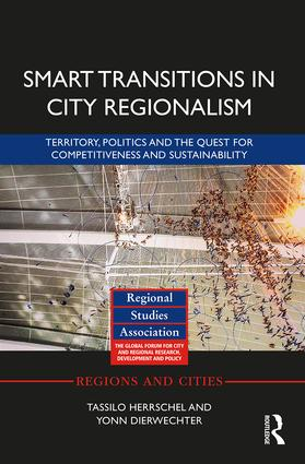 Smart Transitions in City Regionalism: Territory, Politics and the Quest for Competitiveness and Sustainability, 1st Edition (Hardback) book cover