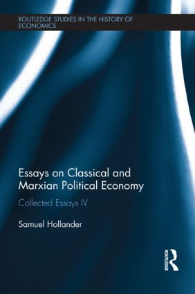 Essays on Classical and Marxian Political Economy: Collected Essays IV, 1st Edition (Paperback) book cover