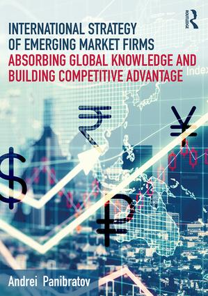 International Strategy of Emerging Market Firms: Absorbing Global Knowledge and Building Competitive Advantage (Paperback) book cover