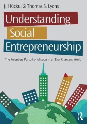 Understanding Social Entrepreneurship: The Relentless Pursuit of Mission in an Ever Changing World, 2nd Edition (Paperback) book cover