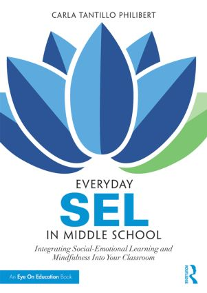 Everyday SEL in Middle School: Integrating Social-Emotional Learning and Mindfulness Into Your Classroom book cover