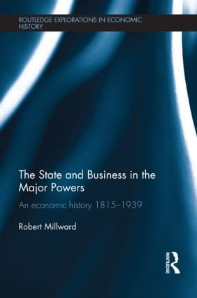 The State and Business in the Major Powers: An Economic History 1815-1939 book cover