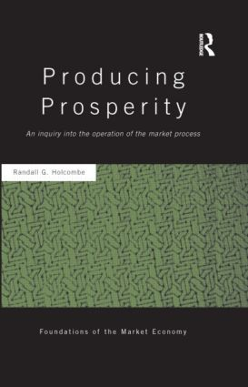 Producing Prosperity: An Inquiry into the Operation of the Market Process book cover