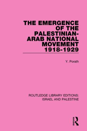 The Emergence of the Palestinian-Arab National Movement, 1918-1929 (RLE Israel and Palestine) book cover