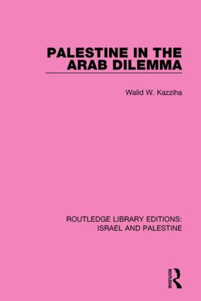 Palestine in the Arab Dilemma (RLE Israel and Palestine)