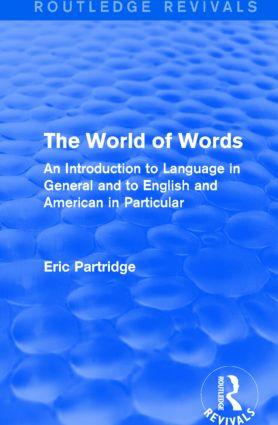 The World of Words (Routledge Revivals): An Introduction to Language in General and to English and American in Particular book cover