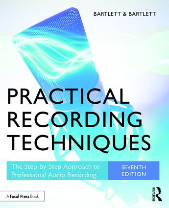 Practical Recording Techniques: The Step-by-Step Approach to Professional Audio Recording book cover