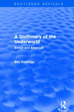 A Dictionary of the Underworld (Routledge Revivals): British and American (Paperback) book cover