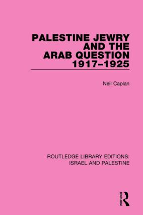 Palestine Jewry and the Arab Question, 1917-1925 (RLE Israel and Palestine) book cover
