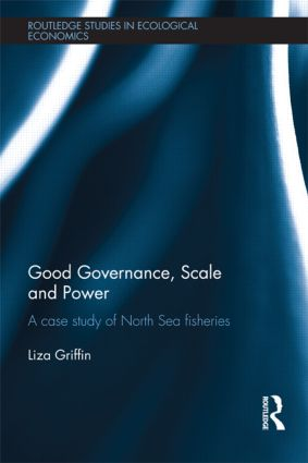 Good Governance, Scale and Power: A Case Study of North Sea Fisheries book cover