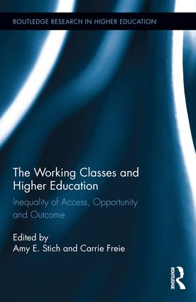 The Working Classes and Higher Education: Inequality of Access, Opportunity and Outcome book cover