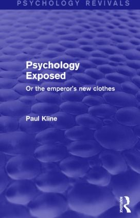 Psychology Exposed: Or the Emperor's New Clothes, 1st Edition (Paperback) book cover