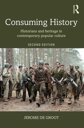 Consuming History: Historians and Heritage in Contemporary Popular Culture book cover