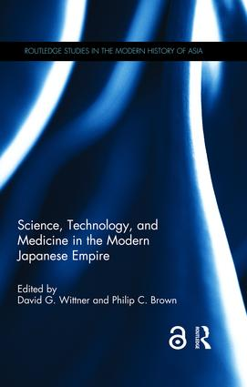 Science, Technology, and Medicine in the Modern Japanese Empire: 1st Edition (Hardback) book cover