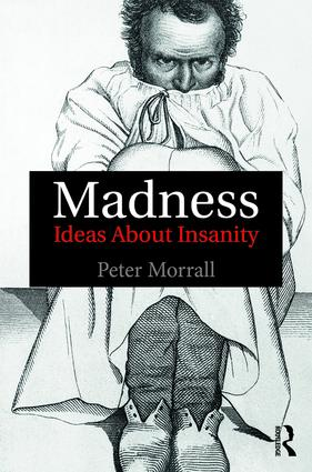 Madness: Ideas About Insanity, 1st Edition (Paperback) book cover