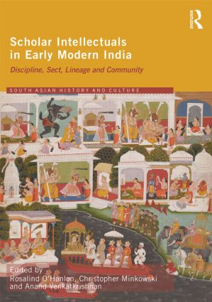 Scholar Intellectuals in Early Modern India: Discipline, Sect, Lineage and Community book cover