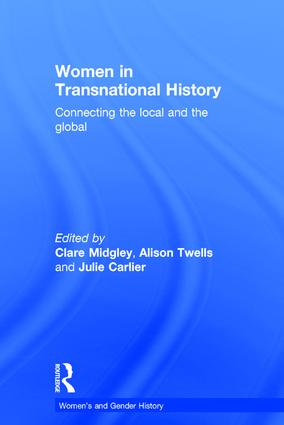 Women in Transnational History: Connecting the Local and the Global, 1st Edition (Hardback) book cover