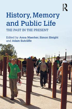 History, Memory and Public Life: The Past in the Present book cover