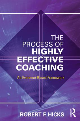 The Process of Highly Effective Coaching: An Evidence-Based Framework, 1st Edition (Paperback) book cover