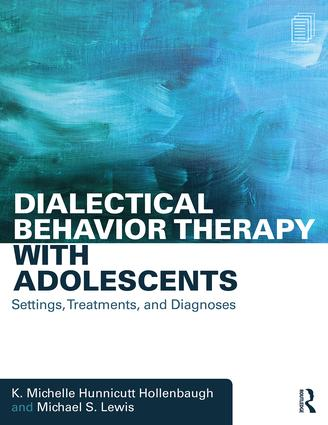 Dialectical Behavior Therapy with Adolescents: Settings, Treatments, and Diagnoses, 1st Edition (Paperback) book cover