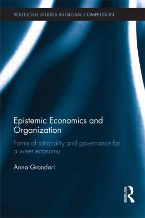 Epistemic Economics and Organization: Forms of Rationality and Governance for a Wiser Economy (e-Book) book cover