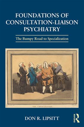 Foundations of Consultation-Liaison Psychiatry: The Bumpy Road to Specialization, 1st Edition (Paperback) book cover