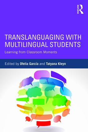 Translanguaging with Multilingual Students: Learning from Classroom Moments, 1st Edition (Paperback) book cover