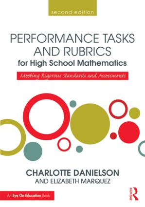 Performance Tasks and Rubrics for High School Mathematics: Meeting Rigorous Standards and Assessments book cover