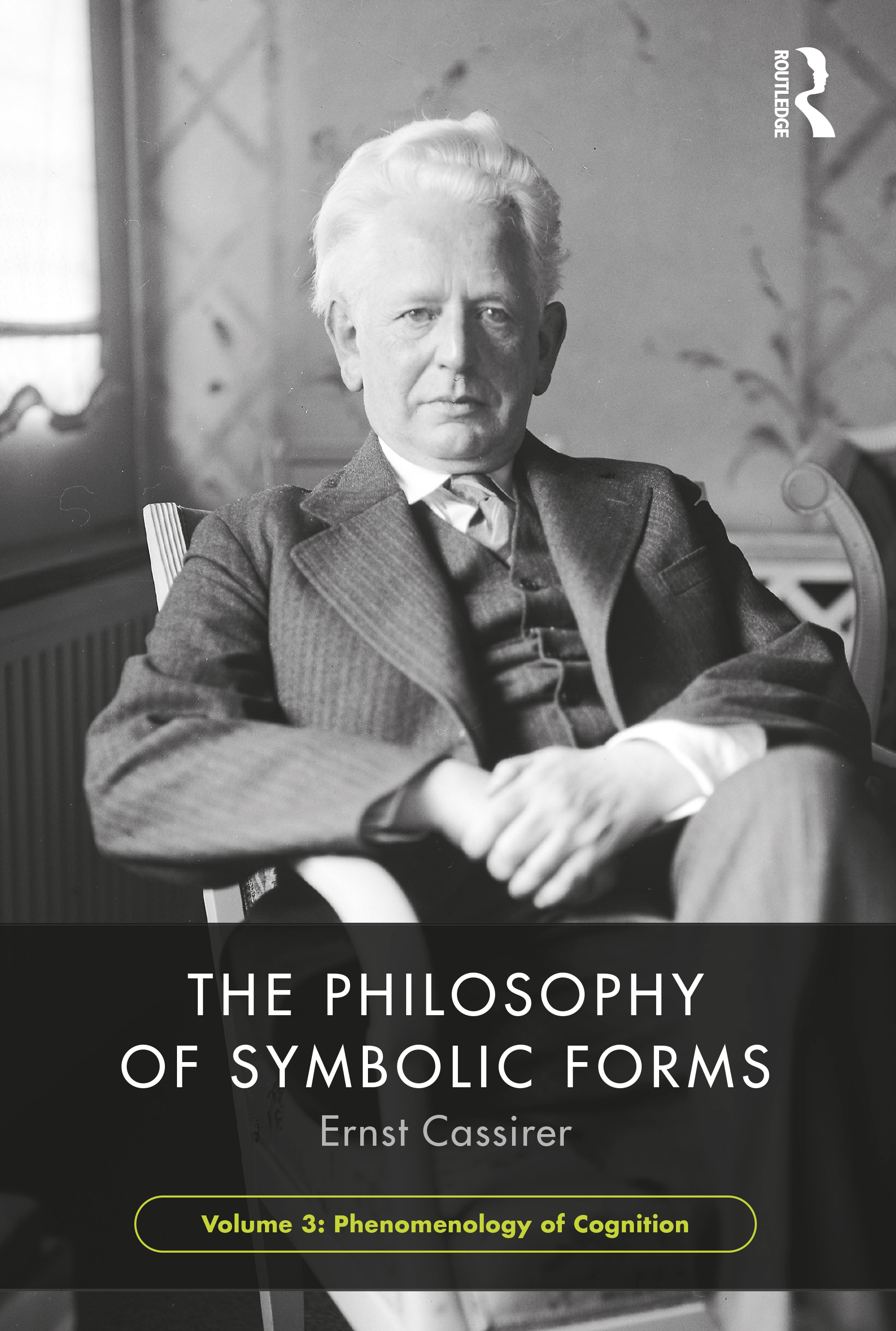The Philosophy of Symbolic Forms, Volume 3: The Phenomenology of Knowledge book cover
