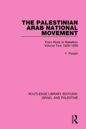 The Palestinian Arab National Movement, 1929-1939: From Riots to Rebellion book cover