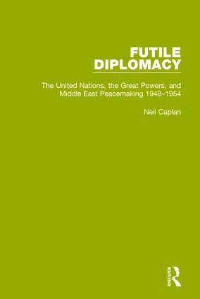 Futile Diplomacy, Volume 3: The United Nations, the Great Powers and Middle East Peacemaking, 1948-1954, 1st Edition (Paperback) book cover
