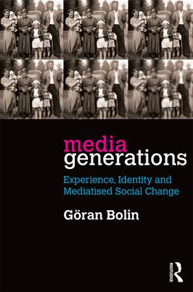 Media Generations: Experience, identity and mediatised social change book cover