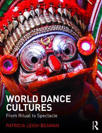 World Dance Cultures: From Ritual to Spectacle, 1st Edition (Paperback) book cover