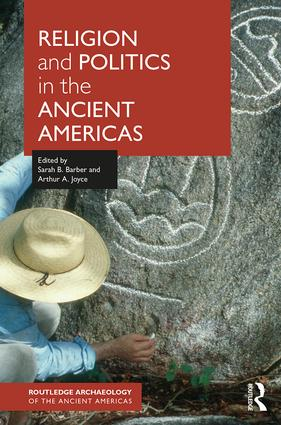 Religion and Politics in the Ancient Americas book cover