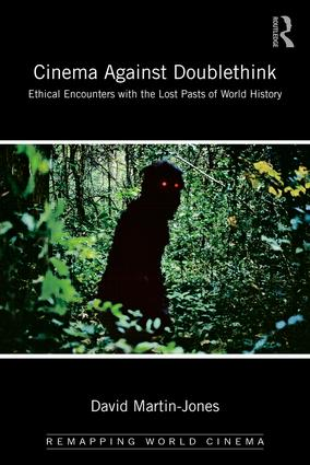 Cinema Against Doublethink: Ethical Encounters with the Lost Pasts of World History book cover